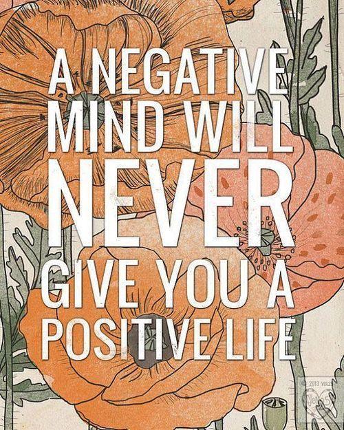a negative mind will never